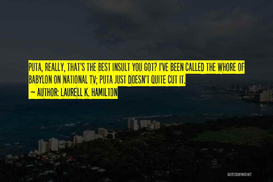 Best Insult Quotes By Laurell K. Hamilton