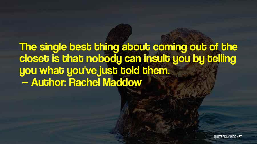 Best Insult Quotes By Rachel Maddow
