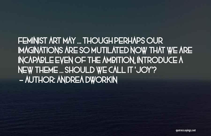 Best Introduce Quotes By Andrea Dworkin