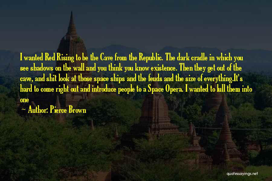 Best Introduce Quotes By Pierce Brown