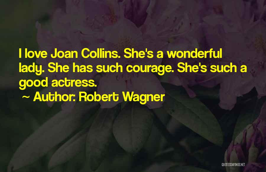 Best Joan Collins Quotes By Robert Wagner