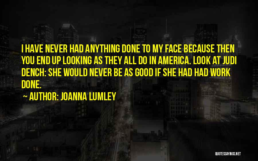 Best Judi Dench Quotes By Joanna Lumley