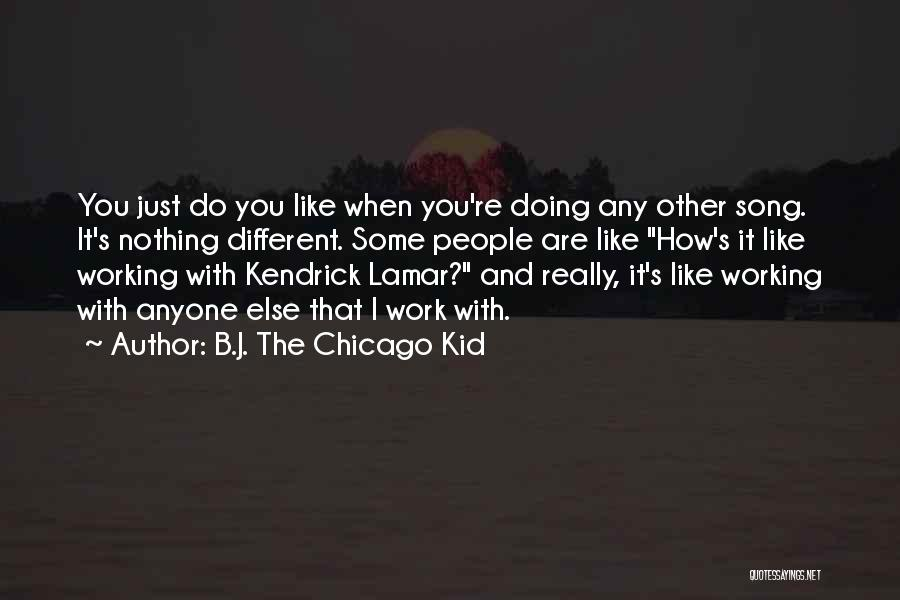 Best Kendrick Lamar Song Quotes By B.J. The Chicago Kid