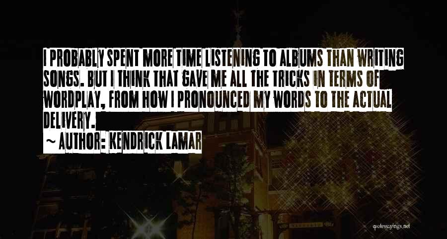 Best Kendrick Lamar Song Quotes By Kendrick Lamar