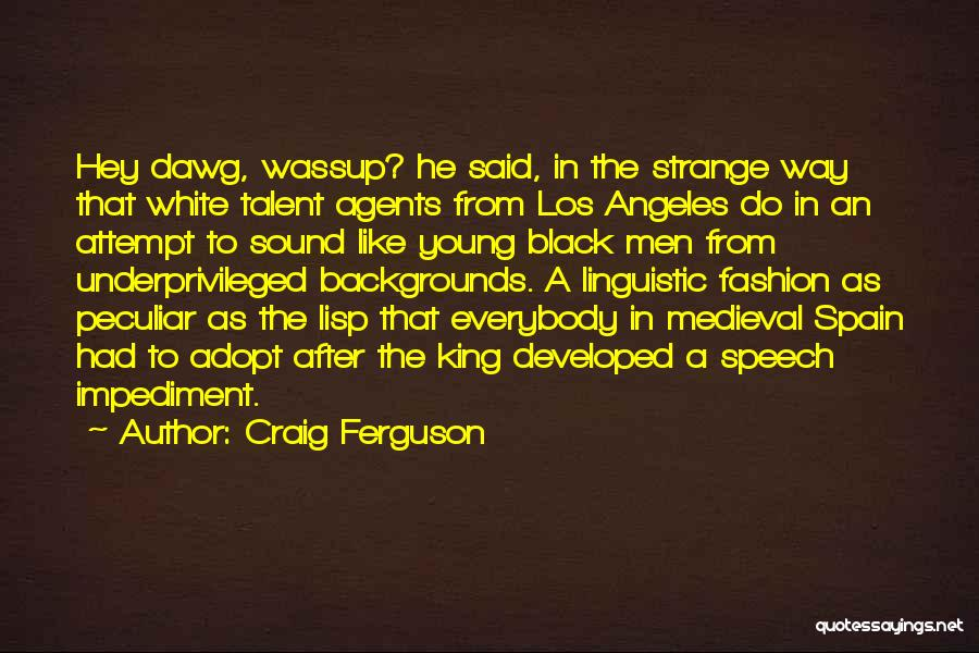 Best King Los Quotes By Craig Ferguson