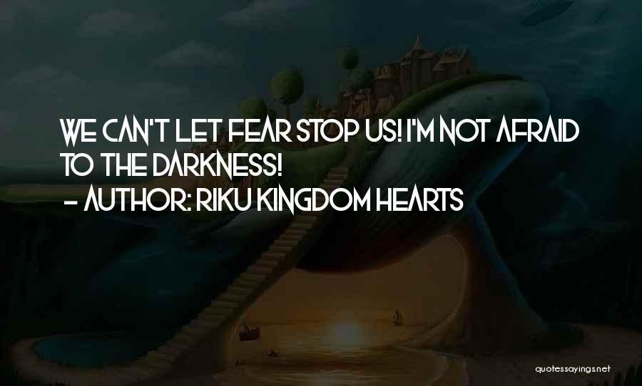 Best Kingdom Hearts Quotes By Riku Kingdom Hearts