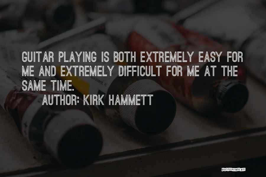 Best Kirk Hammett Quotes By Kirk Hammett