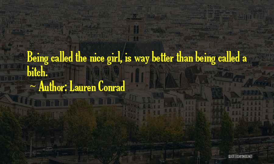 Best Lauren Conrad Quotes By Lauren Conrad