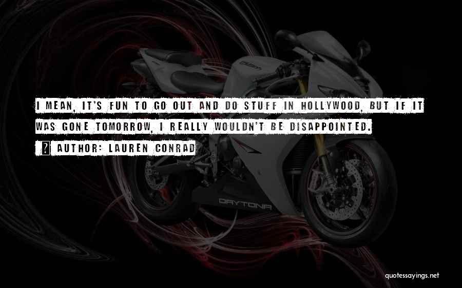 Best Lauren Conrad Quotes By Lauren Conrad
