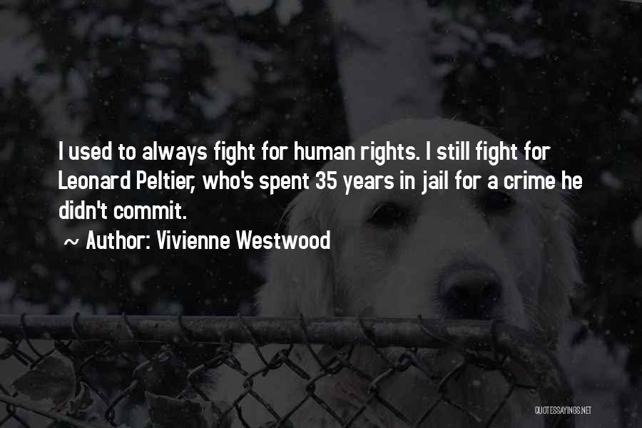 Best Leonard Peltier Quotes By Vivienne Westwood