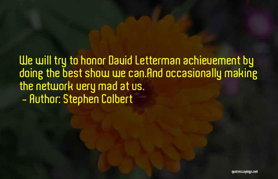 Best Letterman Quotes By Stephen Colbert