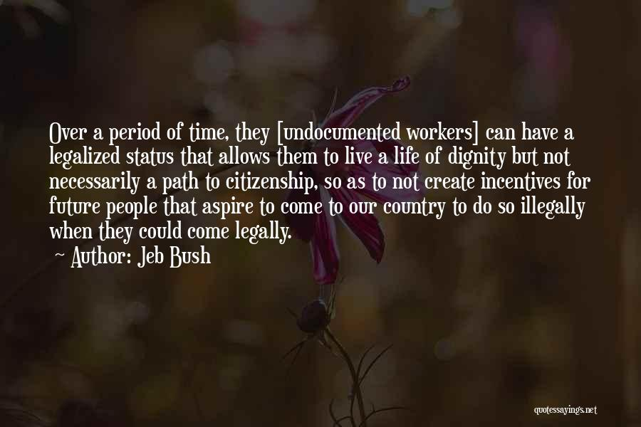 Best Life Status And Quotes By Jeb Bush