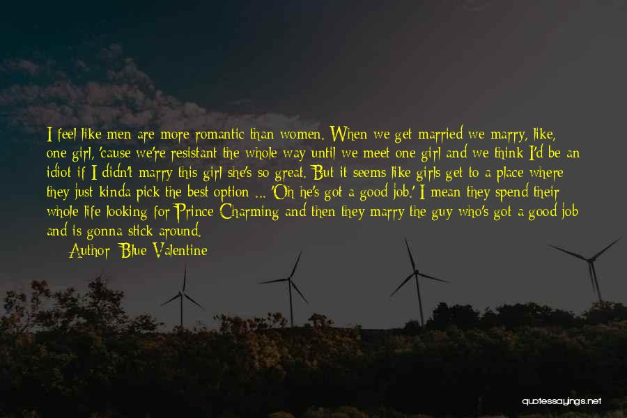 Best Looking Quotes By Blue Valentine