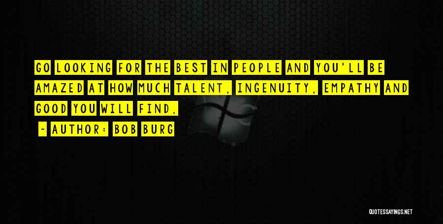 Best Looking Quotes By Bob Burg