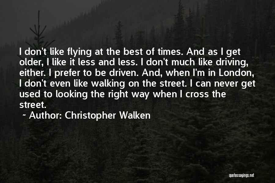 Best Looking Quotes By Christopher Walken