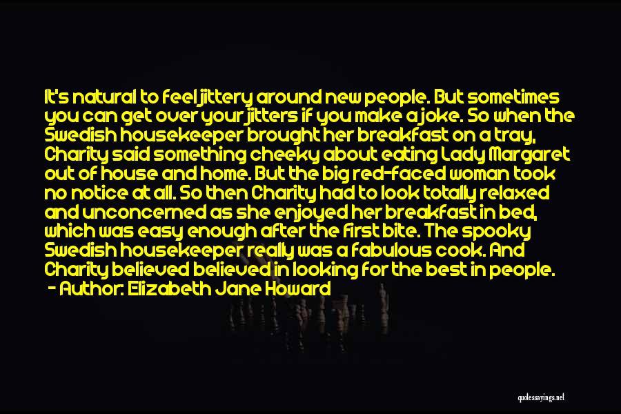 Best Looking Quotes By Elizabeth Jane Howard