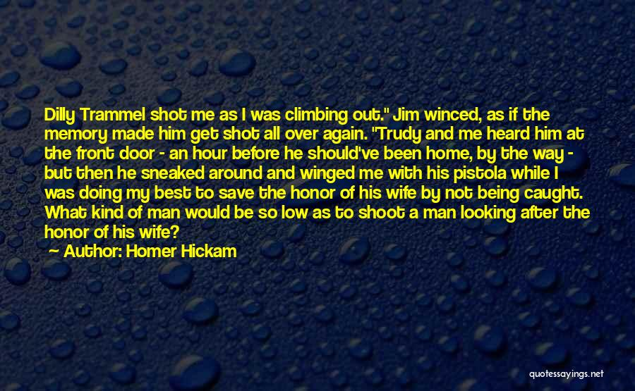 Best Looking Quotes By Homer Hickam
