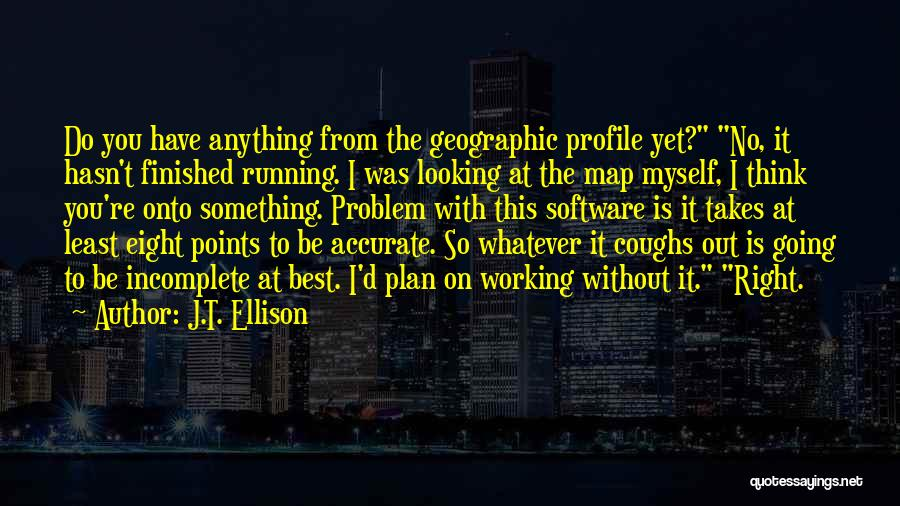 Best Looking Quotes By J.T. Ellison