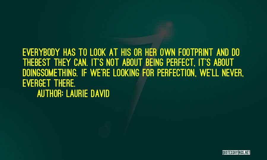 Best Looking Quotes By Laurie David