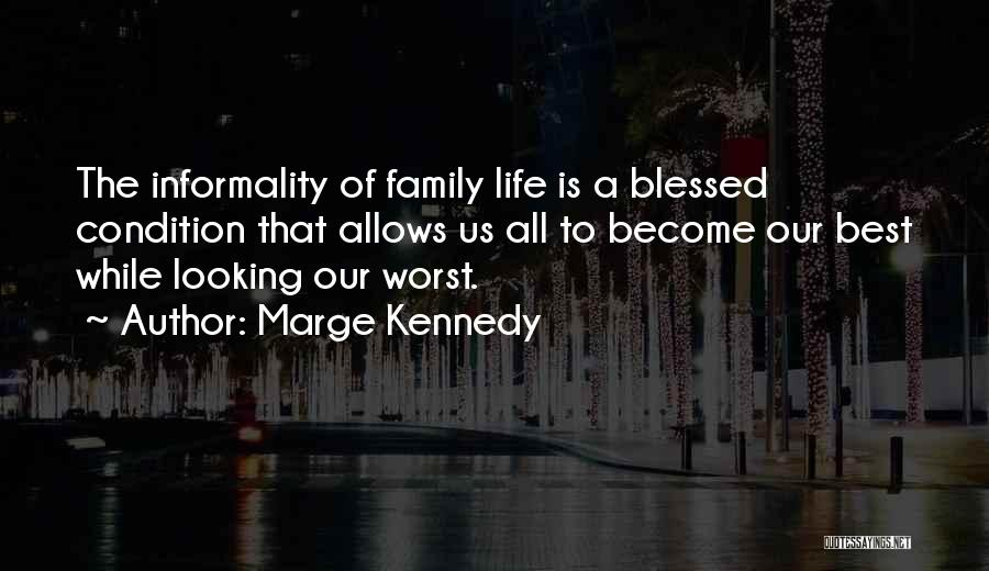 Best Looking Quotes By Marge Kennedy