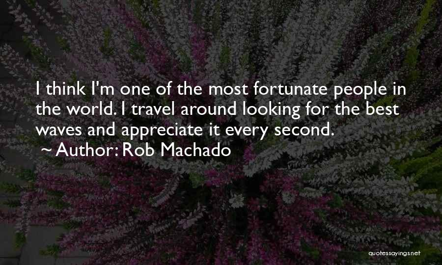 Best Looking Quotes By Rob Machado
