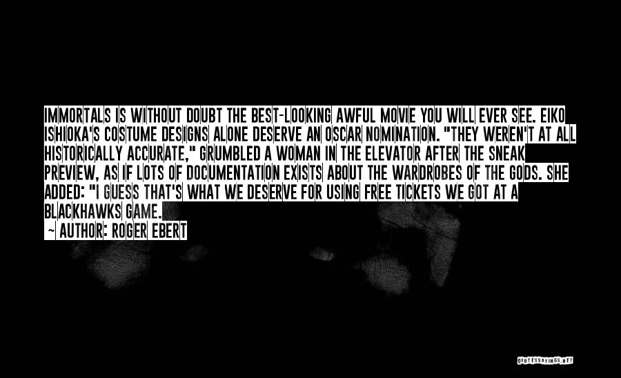 Best Looking Quotes By Roger Ebert