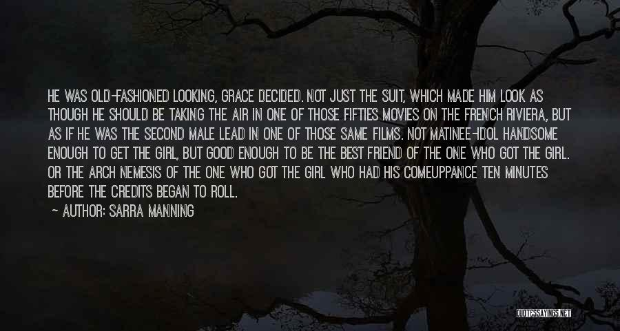 Best Looking Quotes By Sarra Manning