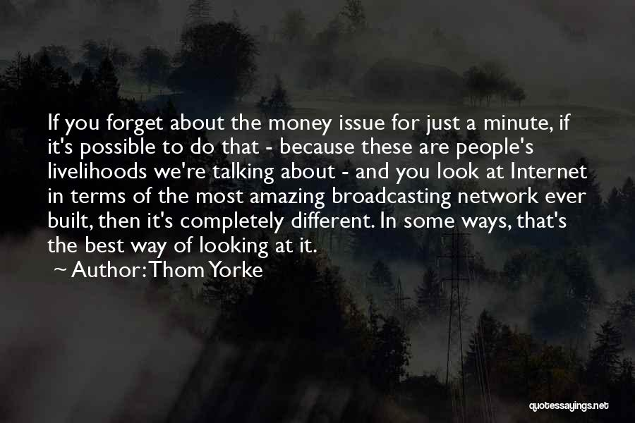 Best Looking Quotes By Thom Yorke