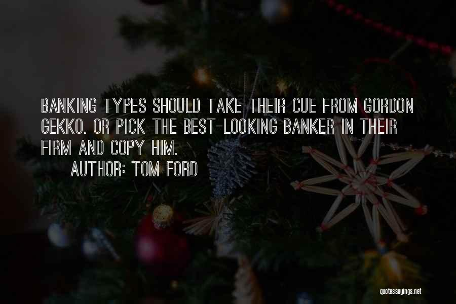 Best Looking Quotes By Tom Ford