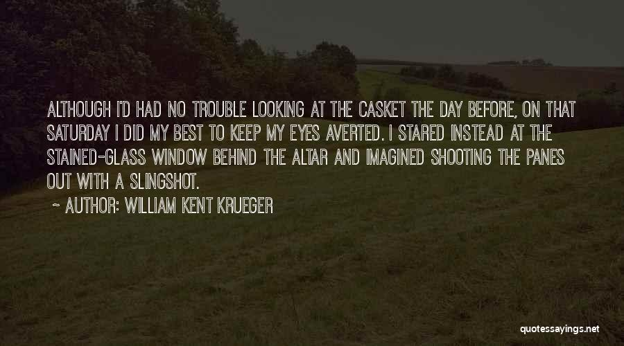 Best Looking Quotes By William Kent Krueger