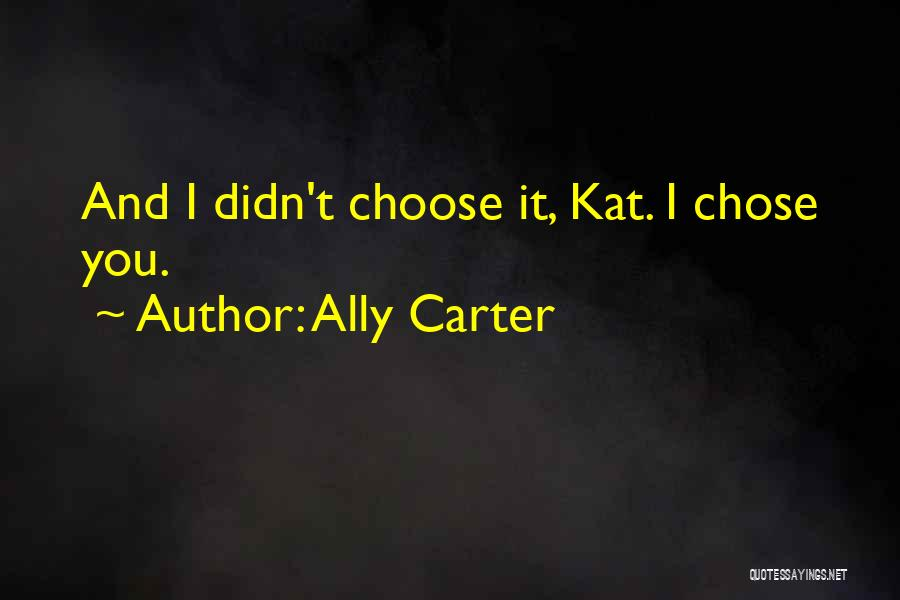 Best Love Confession Quotes By Ally Carter
