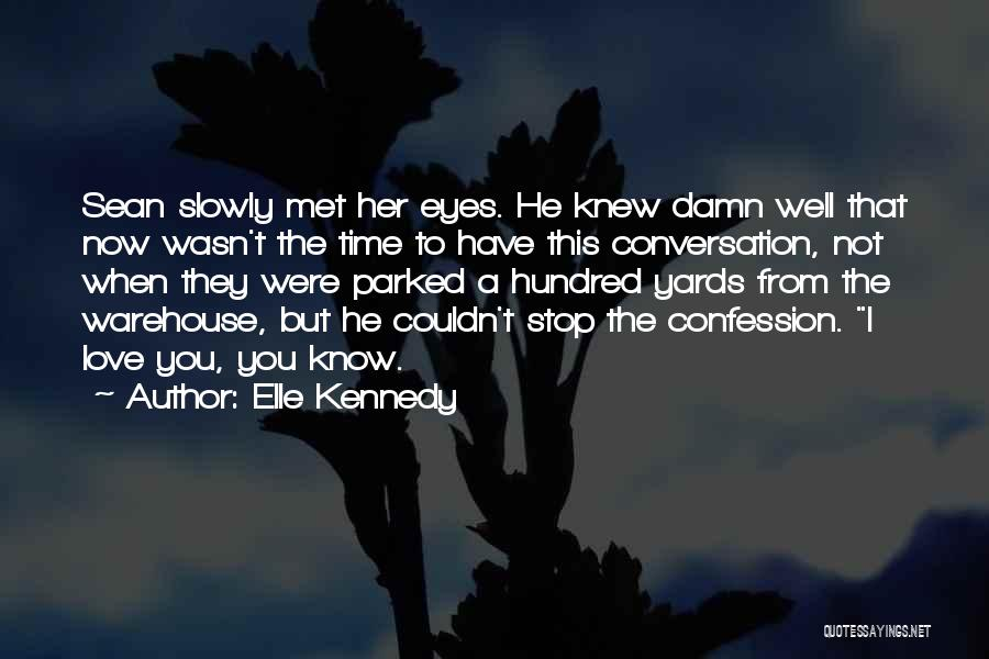 Best Love Confession Quotes By Elle Kennedy