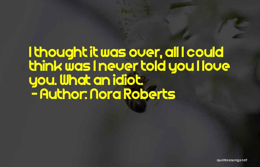 Best Love Confession Quotes By Nora Roberts