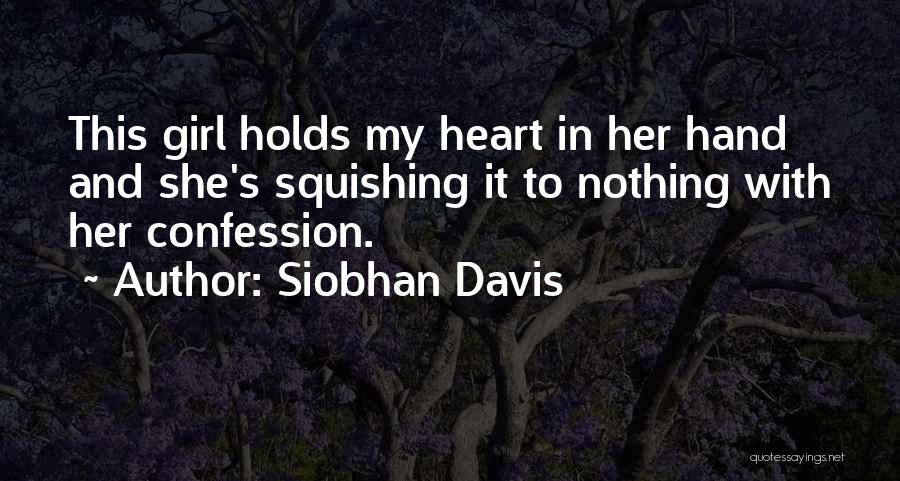 Best Love Confession Quotes By Siobhan Davis