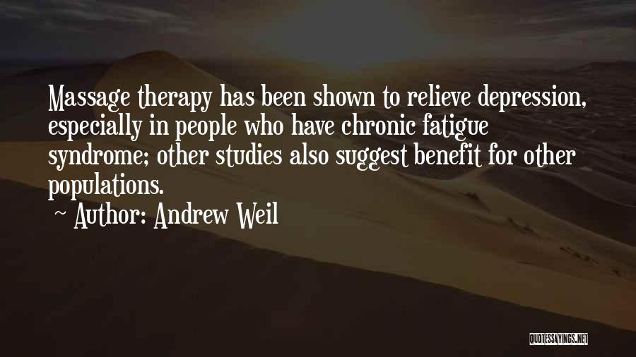 Best Massage Therapy Quotes By Andrew Weil