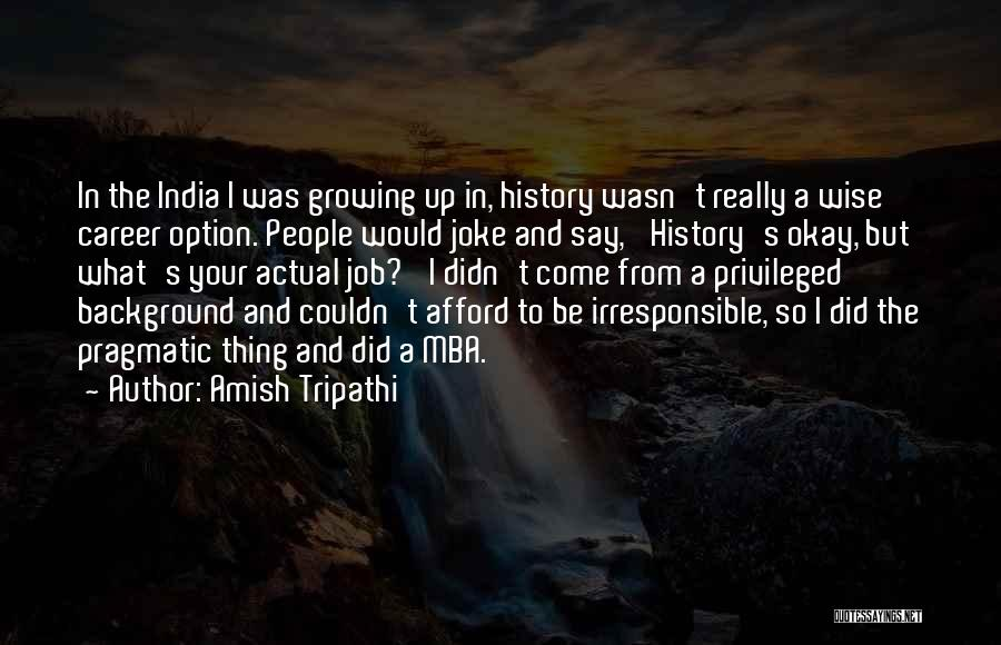 Best Mba Quotes By Amish Tripathi