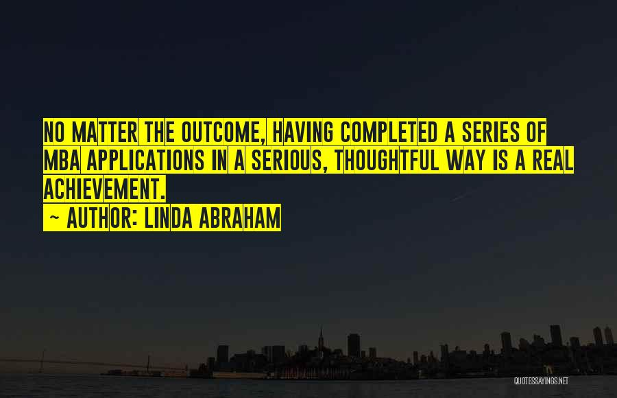 Best Mba Quotes By Linda Abraham
