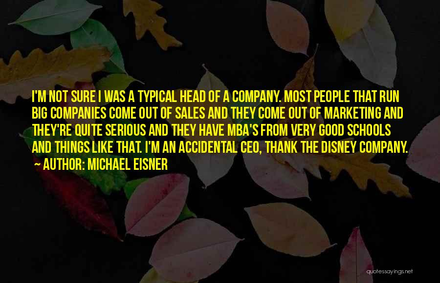 Best Mba Quotes By Michael Eisner