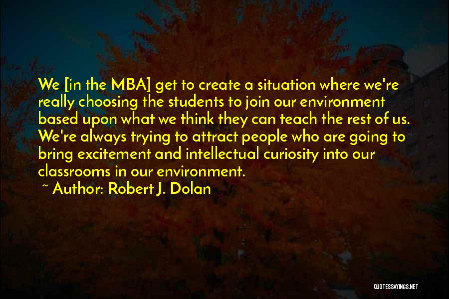 Best Mba Quotes By Robert J. Dolan