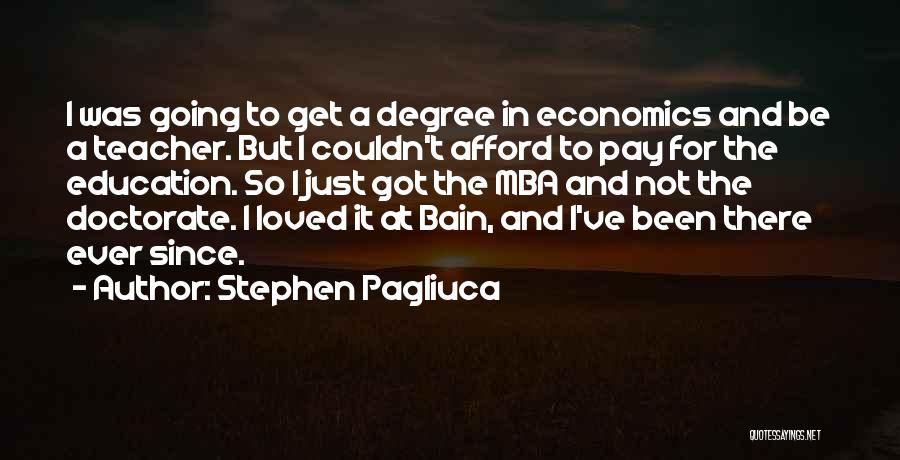 Best Mba Quotes By Stephen Pagliuca