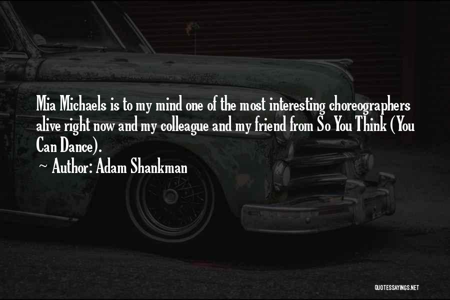 Best Mia Michaels Quotes By Adam Shankman