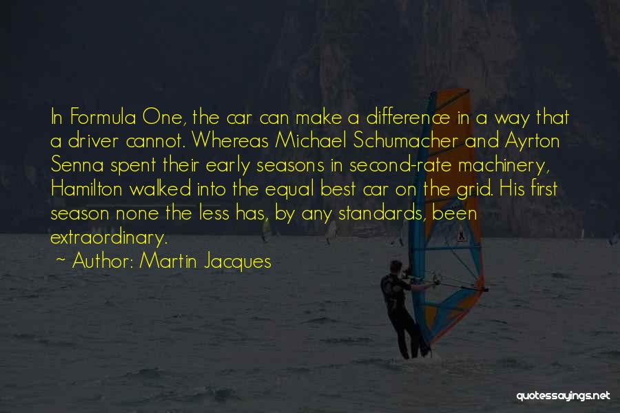 Best Michael Schumacher Quotes By Martin Jacques