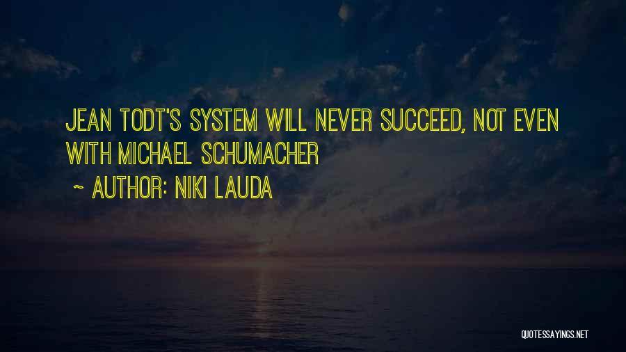 Best Michael Schumacher Quotes By Niki Lauda