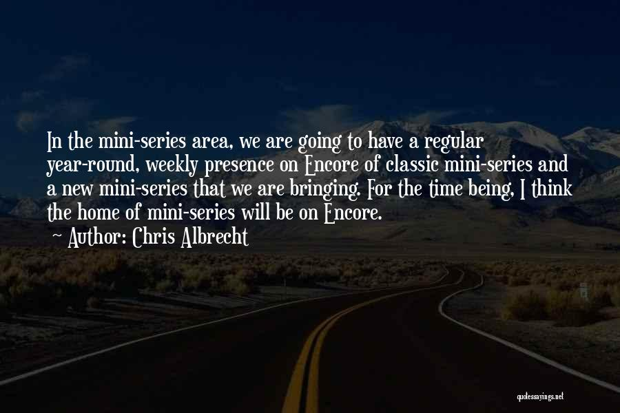 Best Mini Quotes By Chris Albrecht
