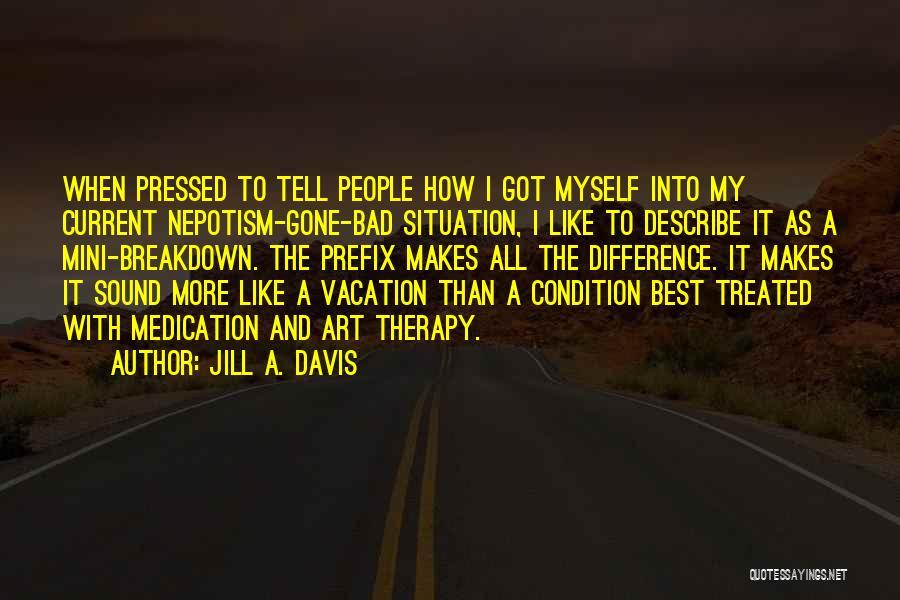 Best Mini Quotes By Jill A. Davis