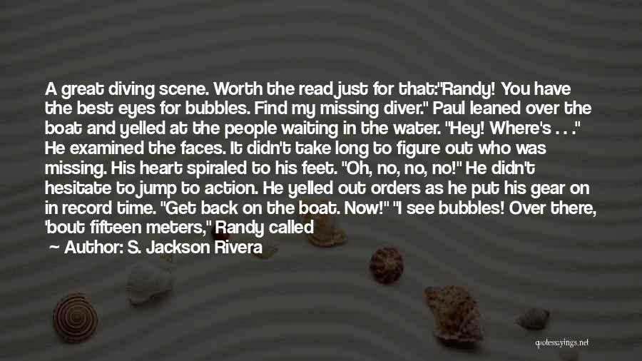 Best Missing You Quotes By S. Jackson Rivera