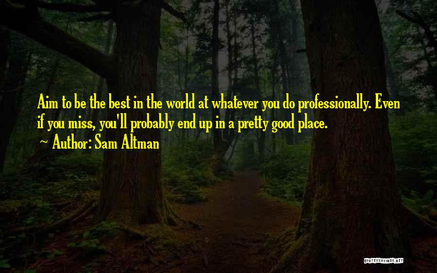 Best Missing You Quotes By Sam Altman