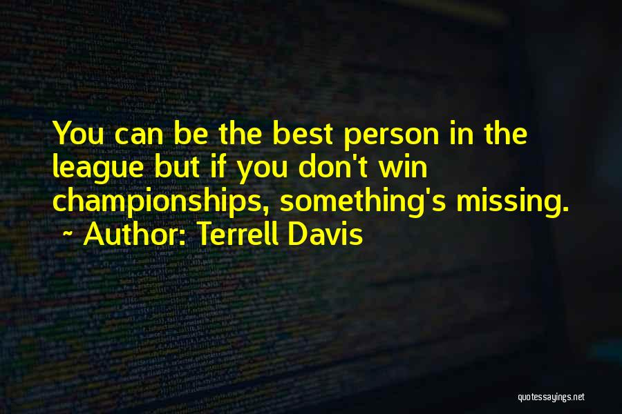 Best Missing You Quotes By Terrell Davis