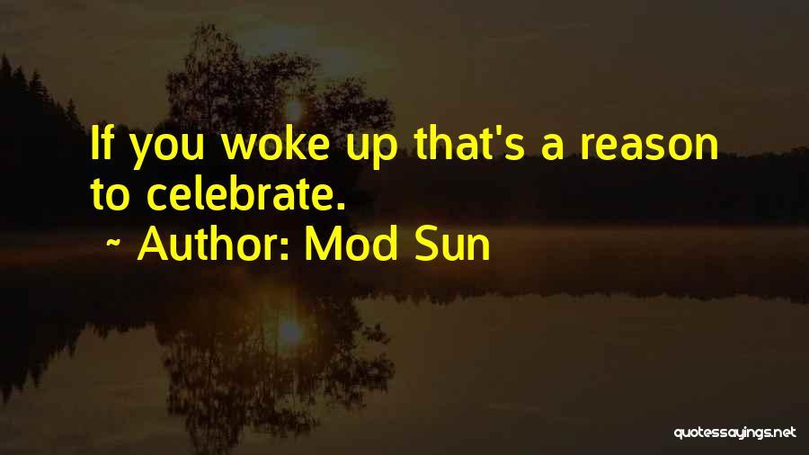 Best Mod Sun Quotes By Mod Sun