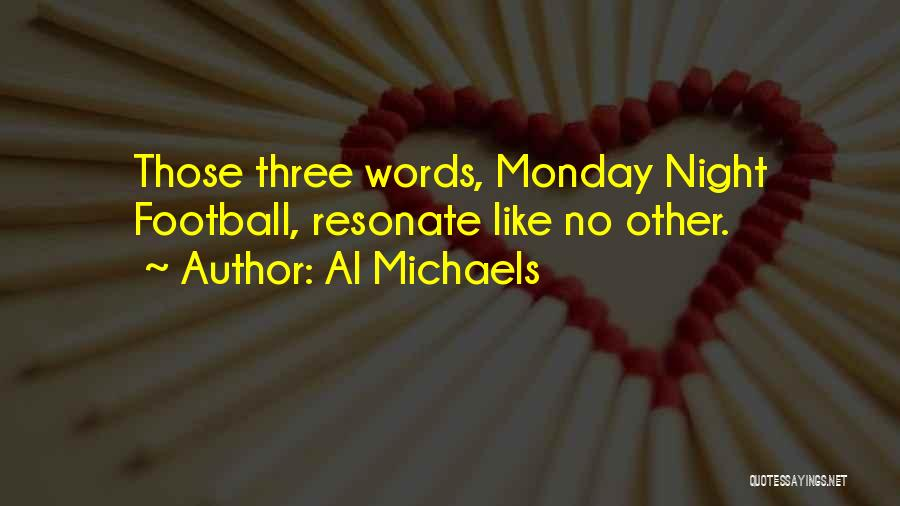 Best Monday Night Football Quotes By Al Michaels